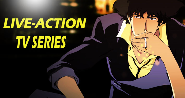 Cowboy Bebop Live-Action TV Series (What You Need To Know)
