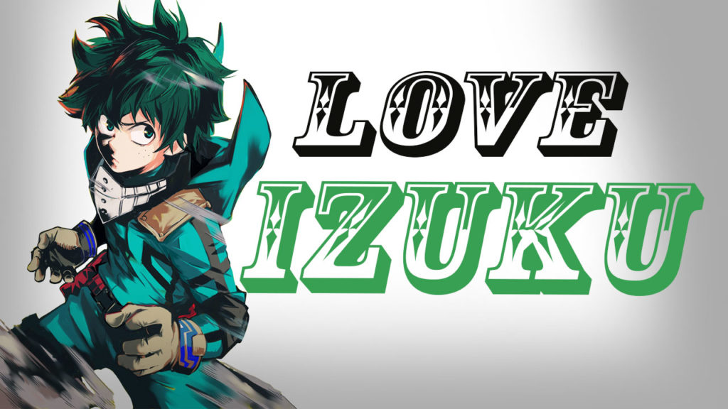 VIDEO] What Makes Izuku Midoriya A Lovable Character